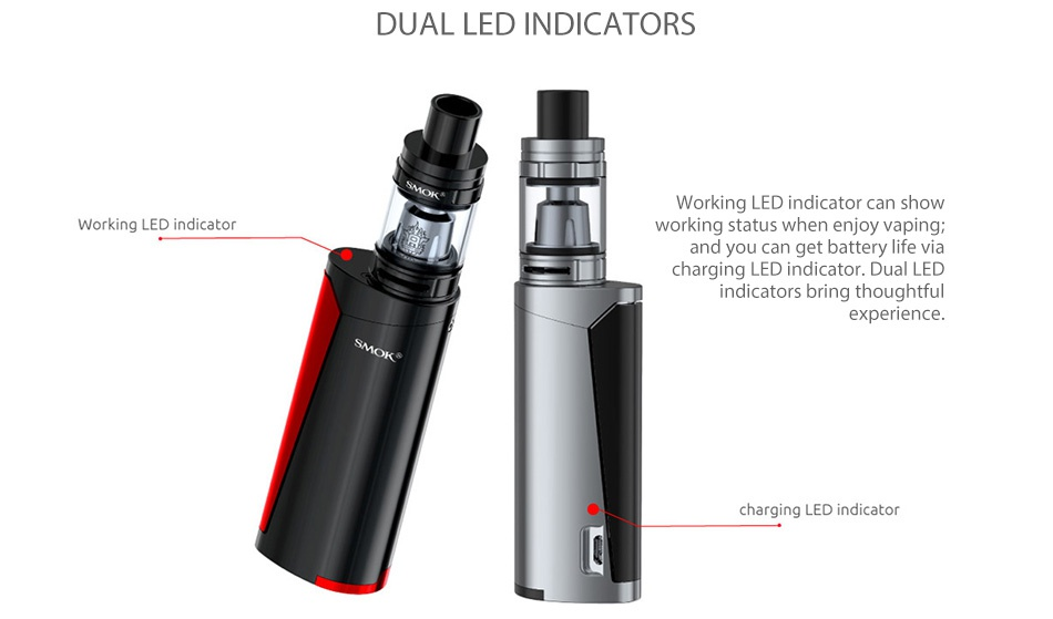 SMOK Priv V8 Kit with TFV8 Baby DUAL LED INDICATORS Working LED indicator can shot Working LED indicator orking status when enjoy vaping nd you can get battery life via indicators bring thoughtful experlence charging LED indicator
