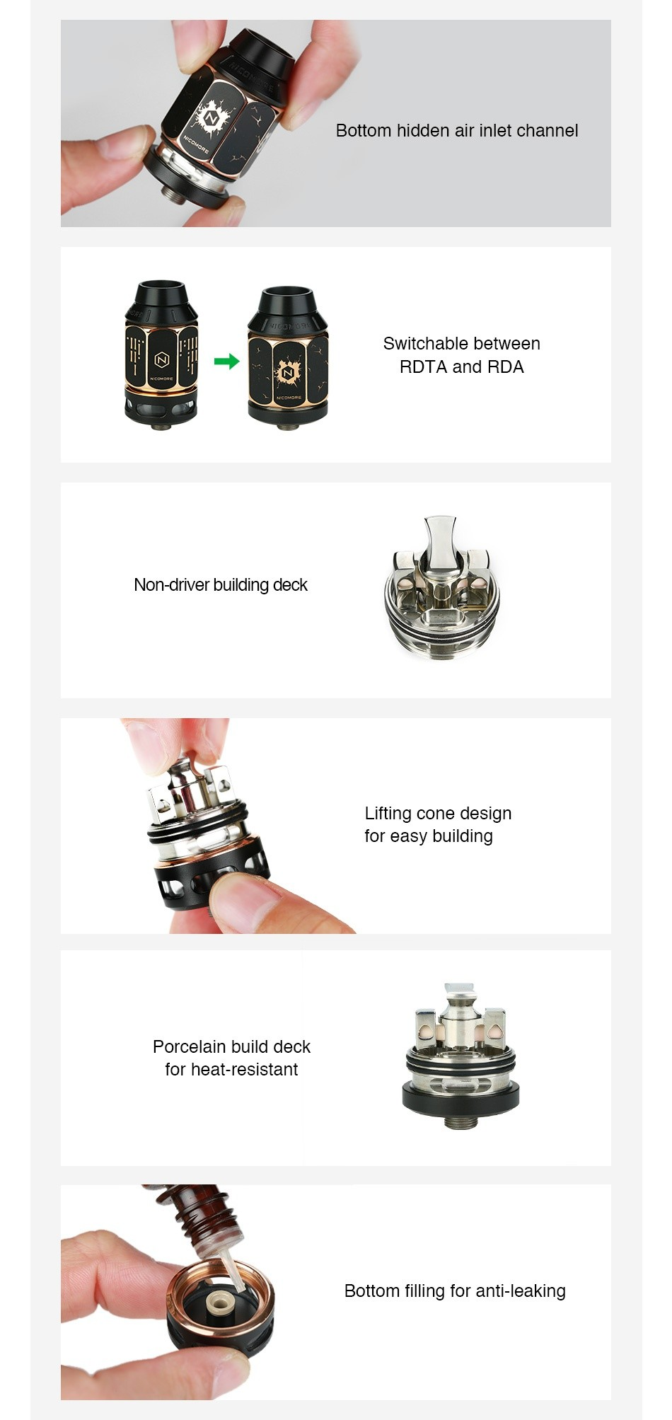 Nicomore M1 RDA/RDTA 2ml Bottom hidden air inlet channel Switchable between RdTA and rda Non driver building deck Lifting cone desig for easy building Porcelain build deck for heat resistant Bottom filling for anti leaking