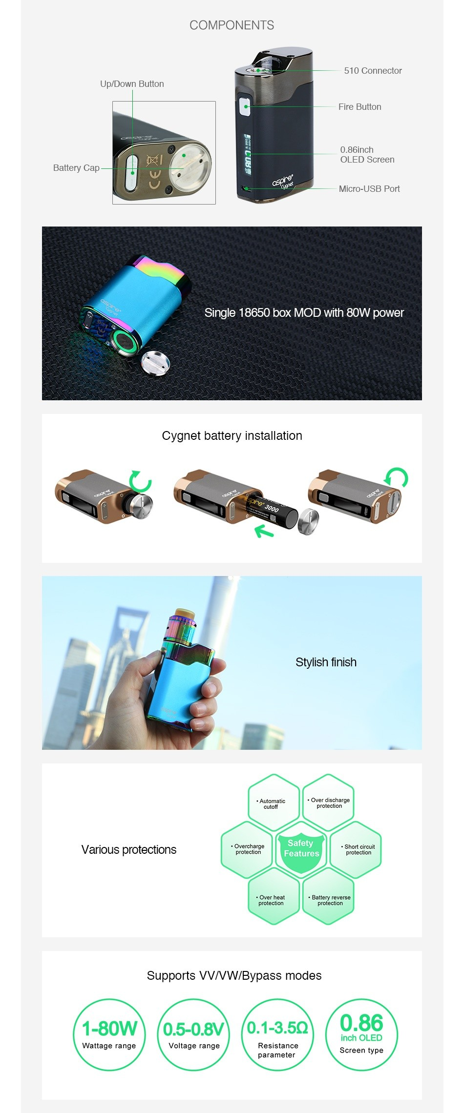 Aspire Cygnet 80W VW MOD COMPONENTS 510 Connector Up Down Button Fire Button OLED Screen Battery Cap Micro USB Porl Single 18650 box MOD with 80W power Cygnet battery installation Stylish finish cutoff Various protections Overcharge Safety Over heat Battery Supports VV W Bypass modes 180W 05080 1350 0 86 Wattage range Voltage range parameter Scrccn typc