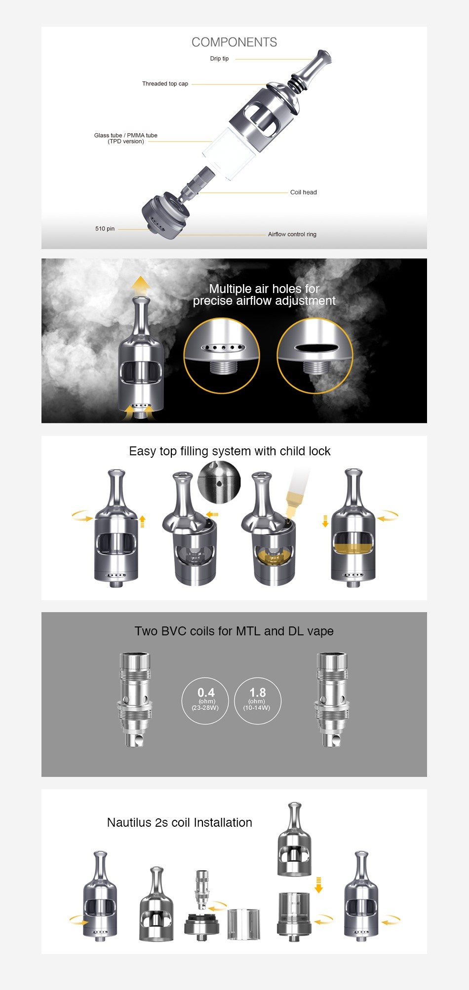 Aspire Nautilus 2S Tank 2ml/2.6ml COMPONENTS Drip ti Threaded top cap Glass tube  PMmA tube Coil head 510 pin Airflow control ring Multiple air holes for precise airflow adjustment Easy top filling system with child lock TWo BVC coils for MTL and DL vape 0 4 1 8 2328W   10 14W H Nautilus 2s coil installation     1