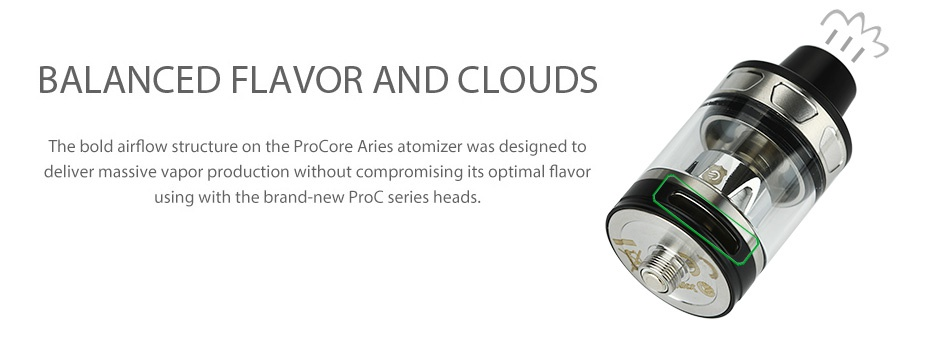Joyetech CUBOID TAP 228W with ProCore Aries TC Kit BALANCED FLAVOR AND CLOUDS The bold airflow structure on the Pro Core Aries atomizer was designed to deliver massive vapor production without compromising its optimal flavor using with the brand new proc series heads