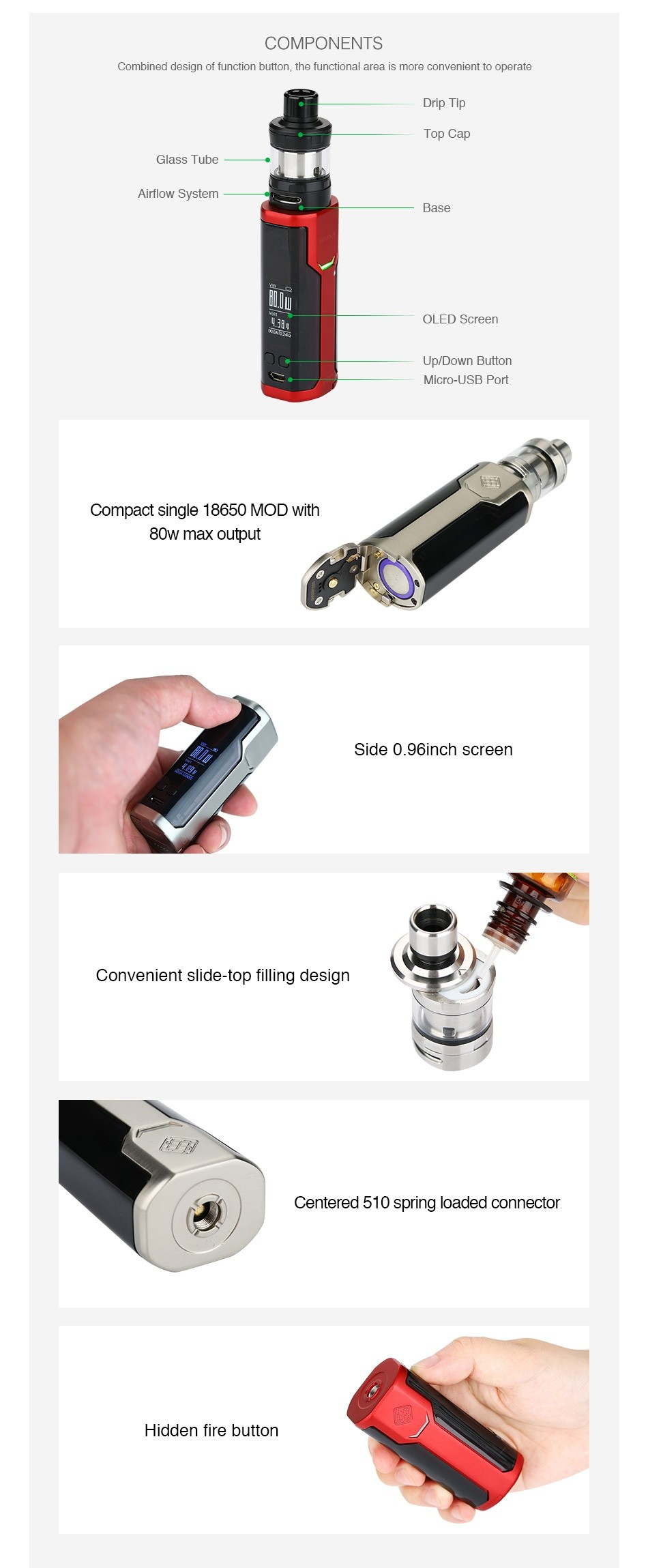 WISMEC SINUOUS P80 with Elabo Mini TC Kit COMPONENTS Combined design of function button  the functional area is more convenient to operate Drip Tip Glass tube Airflow Systcm Base OLED Scrccn Up Down Button Micro USB Port Compact single 18650 MOD with 80w max output Sideo grinch screen Convenient slide top filling design Centered 510 spring loaded connector Iden fire button