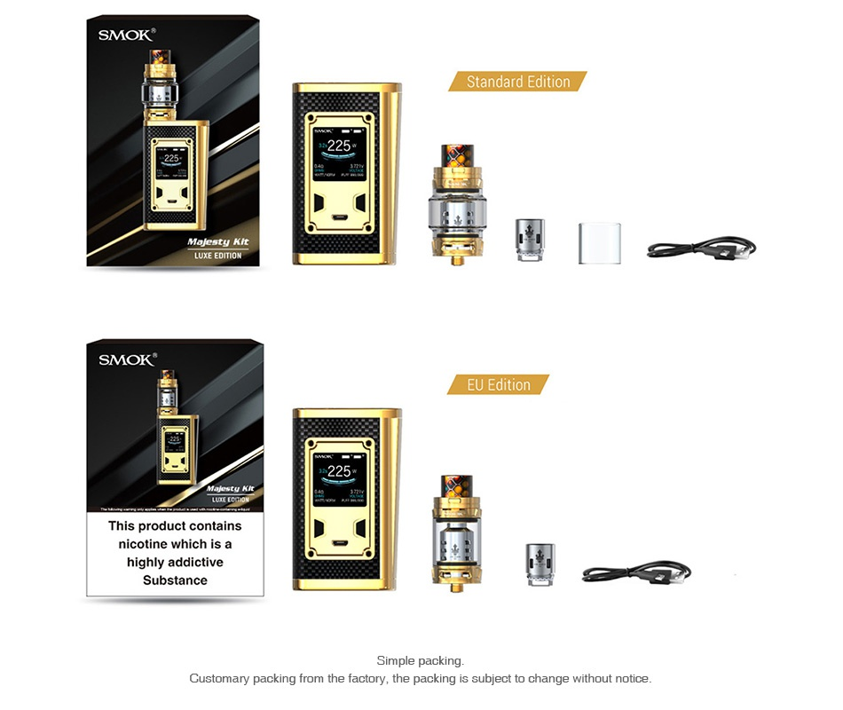 SMOK Majesty 225W TC Kit with TFV12 Prince Luxe Edition SMOK EU Editi This product contains nicotine which is a highly addictive Substance Simple packing Customary packing from the factory  the packing is subject to change without notice