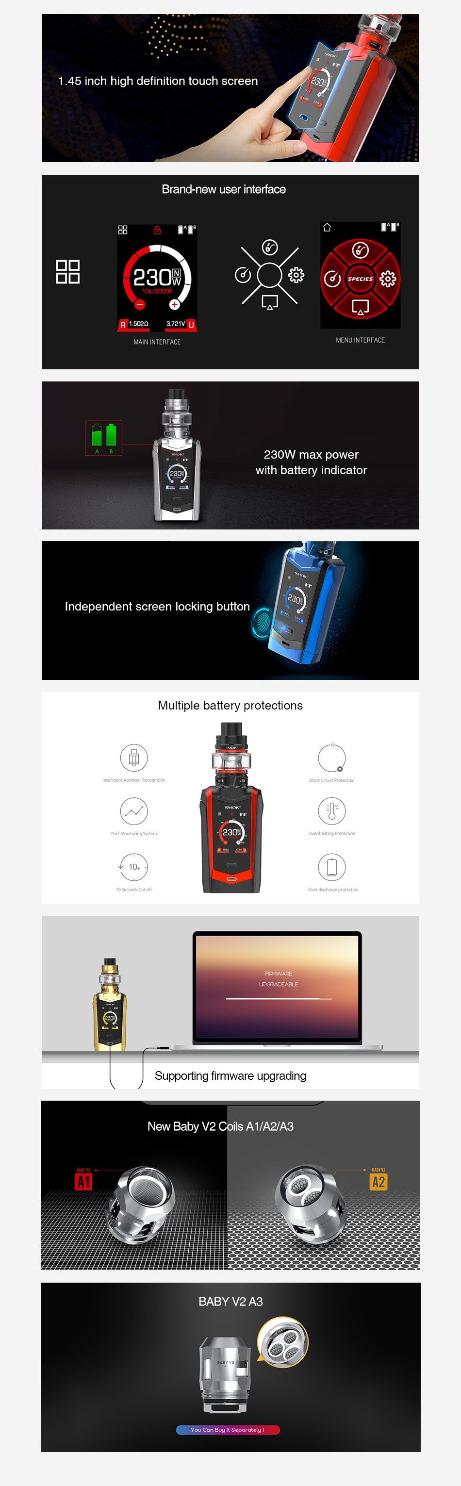 SMOK Species 230W Touch Screen TC Kit with TFV8 Baby V2 1 45 inch high definition touch screen Brandk new user interface     30    R152372U AENU INTERFAC with batto Multiple battery protections Supporting firmware upgrading New Baby v2 Coils A1 A2 A BABY V2 A3