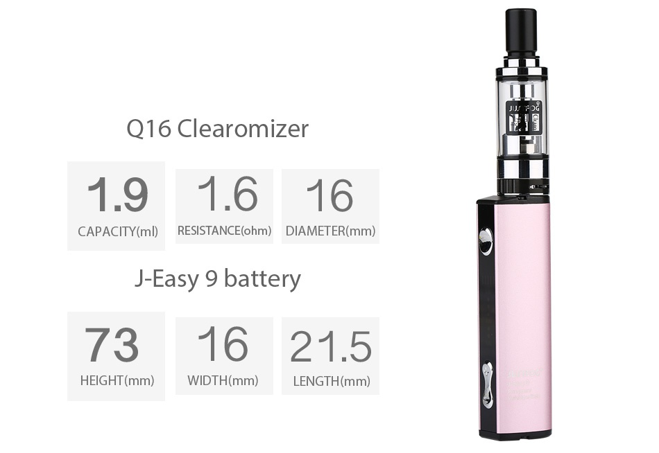 JUSTFOG Q16 Starter Kit 900mAh Q16 Clearomizer 191 616 CAPACITY mD RESISTANCE ohm  DIAMETER mm  J Easy 9 battery 731621 5 HEIGHT mm  WIDTH mm  LENGTH mm