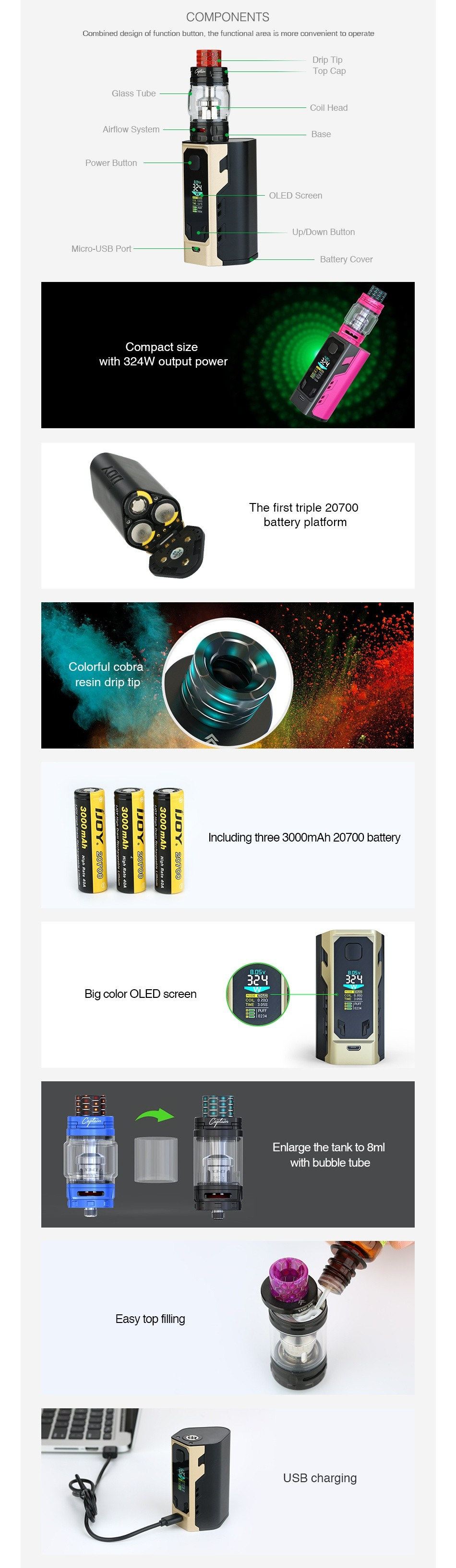 IJOY Captain X3 324W 20700 TC Kit 9000mAh COMPONENTS miner reson m niton the functional area is more convenient to nnpratP Coil He Airflow Systcm Power Button    Down Button Compact size ith 324W output power The first triple 20700 Colorful cobra resin drip Including three 3000mAh 20700 battery g color OLED screen Enlarge the tank with bubble tube USB charging
