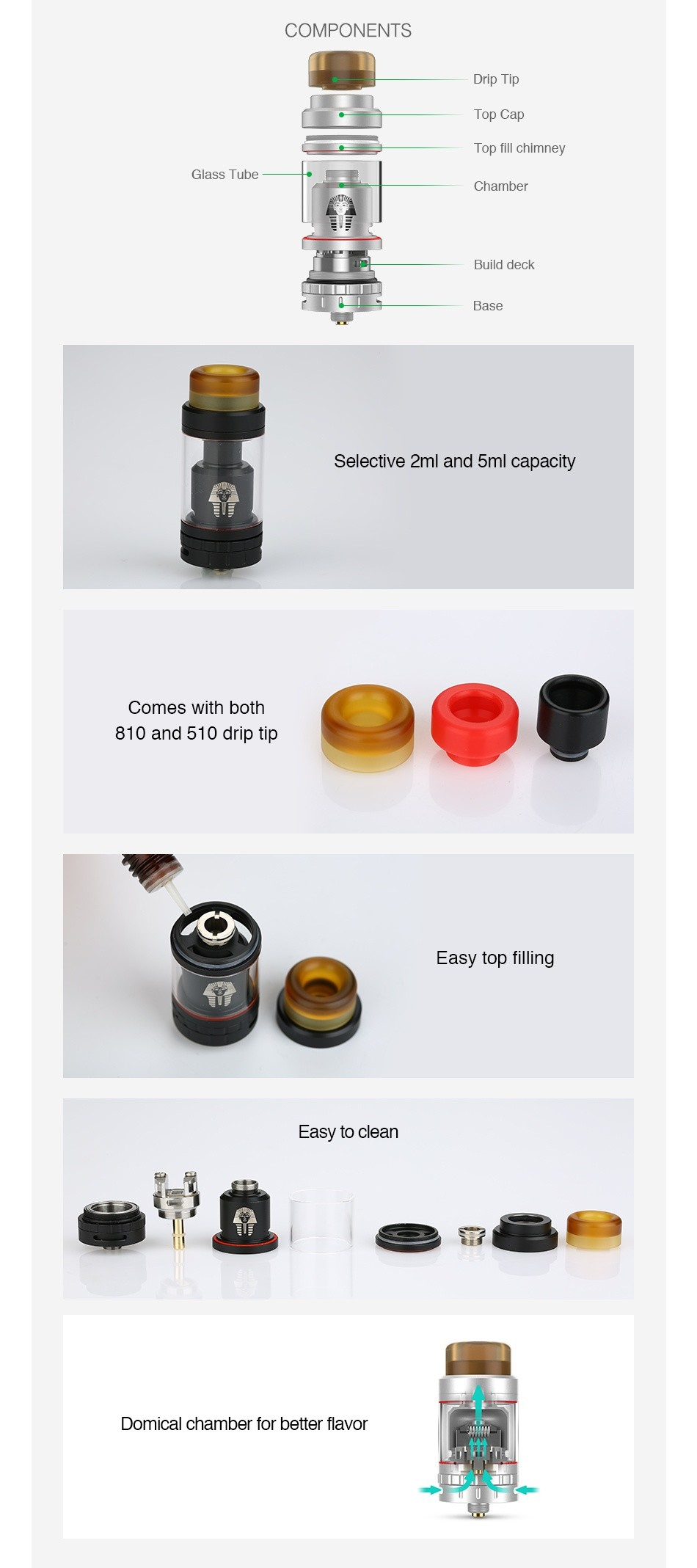 Digiflavor Pharaoh Mini RTA 2ml COMPONENTS Drip Tip Top Cap Top fill chi Glass Tube Chamber Build deck Base Selective 2ml and 5ml capacity Comes with both 810 and 510 drip tip Easy top filling Easy to clean Domical chamber for better flavor